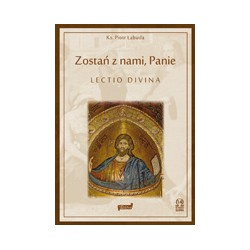 ZOSTAŃ Z NAMI PANIE Lectio Divina