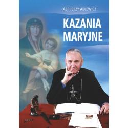 """ABP JERZY ABLEWICZ  """"KAZANIA MARYJNE"""""""