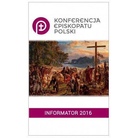 KONFERENCJA EPISKOPATU POLSKI Informator 2016