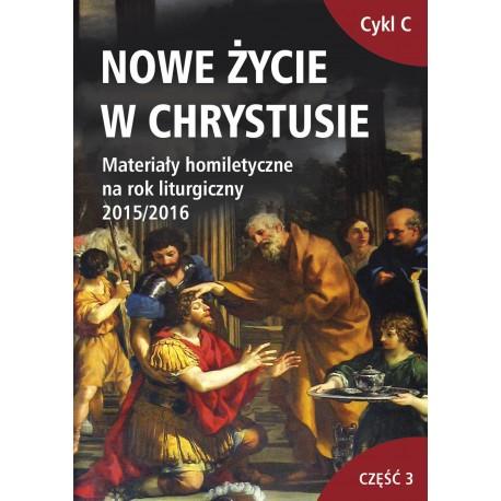 NOWE ŻYCIE W CHRYSTUSIE. Materiały homiletyczne na rok liturgiczny 2015/2016