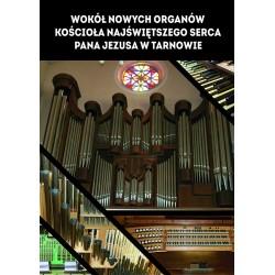 Wokół nowych organów kościoła NSPJ w Tarnowie