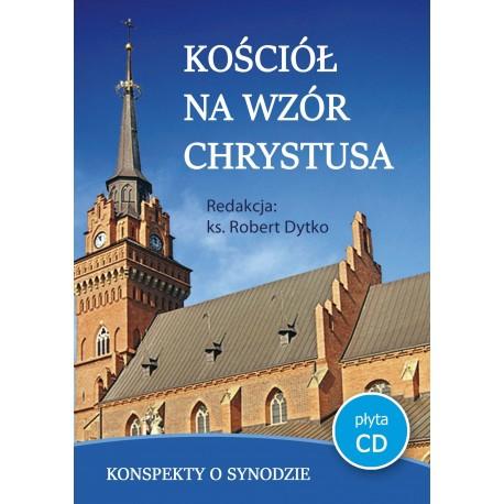 KOŚCIÓŁ NA WZÓR  CHRYSTUSA. Katechezy o synodzie
