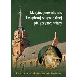 Maryjo, prowadź nas i wspieraj  w synodalnej pielgrzymce wiary. Rozważania na nabożeństwa październikowe