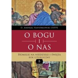 O BOGU I O NAS. Homilie na niedziele i święta. Rok liturgiczny B