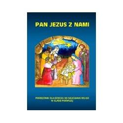 PAN JEZUS Z NAMI. Podręcznik do religii dla klasy pierwszej