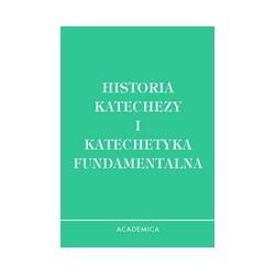 HISTORIA KATECHEZY I KATECHETYKA FUNDAMENTALNA