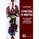 Symetria w muzyce, czyli o pierwiastku racjonalnym w komponowaniu dzieł muzycznych