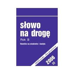 Słowo na drogę. Rok B. (2006), cz. III.