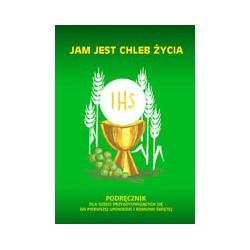 JAM JEST CHLEB ŻYCIA Podręcznik dla dzieci przygotowujących się do pierwszej spowiedzi i Komunii Świętej