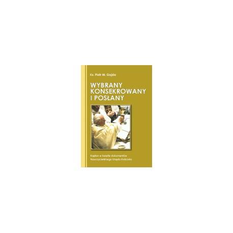 WYBRANY, KONSEKROWANY I POSłANY - Kapłan w świetle dokumentów Nauczycielskiego Urzędu Kościoła