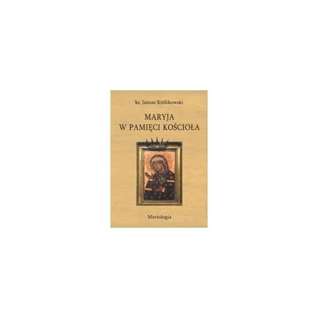 MARYJA W PAMIĘCI KOŚCIOŁA Mariologia Część I