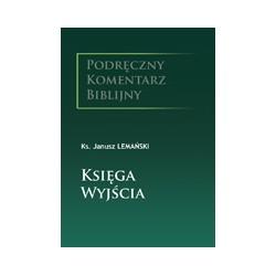 KSIĘGA WYJŚCIA. Podręczny komentarz biblijny Wstęp, przekład, komentarz