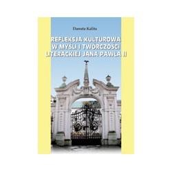 REFLEKSJA KULTUROWA W MYŚLI I TWÓRCZOŚCI LITERACKIEJ JANA PAWŁA II