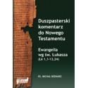 Duszpasterski komentarz do Nowego Testamentu. EWANGELIA WEDŁUG ŚWIĘTEGO ŁUKASZA (Łk 1,1-12,59)