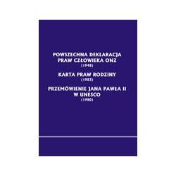 POWSZECHNA DEKLARACJA PRAW CZŁOWIEKA ONZ (1948) KARTA PRAW RODZINY (1983) PRZEMÓWIENIE JANA PAWŁA II W UNESCO (1980)