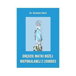 ORĘDZIE MATKI BOŻEJ NIEPOKALANEJ Z LOURDES. Rozważania na nabożeństwa majowe
