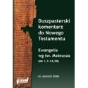 DUSZPASTERSKI KOMENTARZ DO NOWEGO TESTAMENTU Ewangelia wg św. Mateusza Mt 1,1-13,58