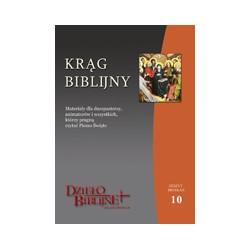 KRĄG BIBLIJNY Zeszyt spotkań 10. Materiały dla duszpasterzy, animatorów i wszystkich, którzy pragną czytać Pismo Święte. ...