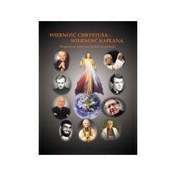 WIERNOŚĆ CHRYSTUSA WIERNOŚĆ KAPŁANA Scenariusze katechez na Rok Kapłański