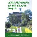 JEZUS PRZYCHODZI DO NAS WE MSZY ŚWIĘTEJ PRZEWODNIK METODYCZNY DO PODRĘCZNIKA DO NAUKI RELIGII DLA KLASY III SZKOŁY PODSTAWOWEJ
