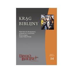 KRĄG BIBLIJNY Zeszyt spotkań 14. Materiały dla duszpasterzy, animatorów i wszystkich, którzy pragną czytać Pismo Święte. ...