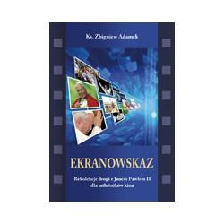 EKRANOWSKAZ Rekolekcje drogi z Janem Pawłem II dla miłośników kina