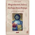 BŁOGOSŁAWIENI, KTÓRZY SŁUCHAJĄ SŁOWA BOŻEGO Lectio Divina