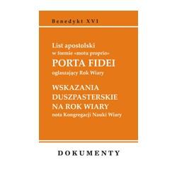 List apostolski w formie Ťmotu proprioť PORTA FIDEI ogłaszający Rok Wiary WSKAZANIA DUSZPASTERSKIE NA ROK WIARY nota Kon ...