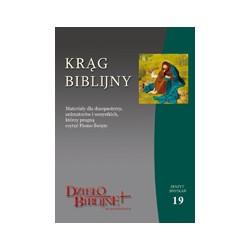 KRĄG BIBLIJNY Zeszyt spotkań 19. XXII Niedziela Zwykła - Niedziela Chrystusa Króla Wrzesień - Listopad Materiały dla dus ...
