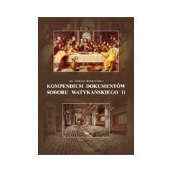 KOMPENDIUM DOKUMENTÓW SOBORU WATYKAŃSKIEGO II Z okazji 50. rocznicy otwarcia Soboru Watykańskiego II 1962 2012