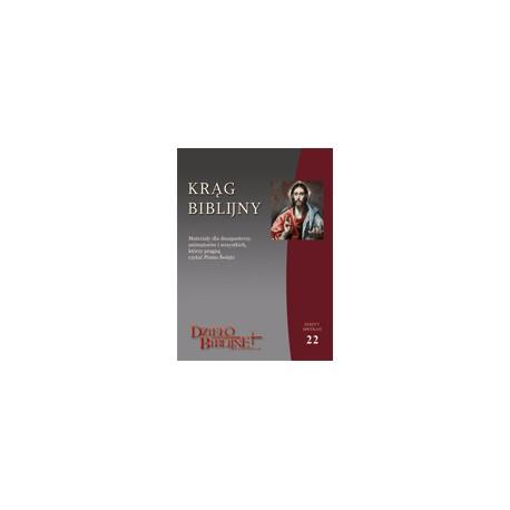 KRĄG BIBLIJNY Zeszyt spotkań 22. Wrzesień - listopad 2013 Materiały dla duszpasterzy, animatorów i wszystkich, którzy pr ...