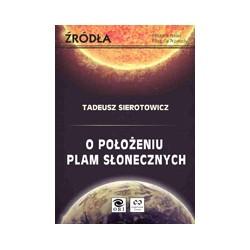 O POŁOŻENIU PLAM SŁONECZNYCH Literatura, dialektyka, retoryka, filozofia i astronomia w Istoria e dimostrazioni intorno  ...