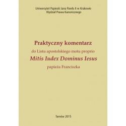 "Praktyczny komentarz do Listu apostolskiego motu proprio ""Mitis Iudex Dominus Iesus"""