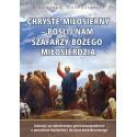 CHRYSTE MIŁOSIERNY– POŚLIJ NAM  SZAFARZY BOŻEGO MIŁOSIERDZIA