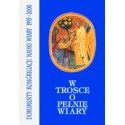 W trosce o pełnię wiary. Dokumenty Kongregacji Nauki Wiary 1995-2000