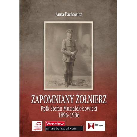 Zapomniany żołnierz Stefan Musiałek-Łowicki 1896-1986