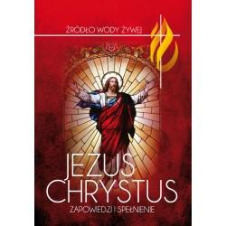 JEZUS CHRYSTUS. Zapowiedzi i spełnienie