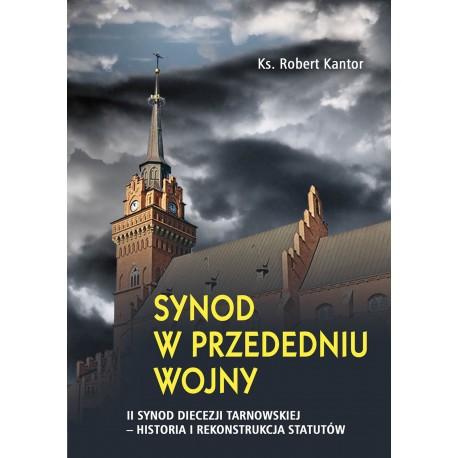 Synod w przededniu wojny. II Synod Diecezji Tarnowskiej – historia i rekonstrukcja statutów