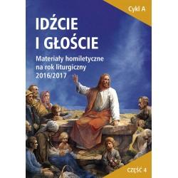 IDŹCIE I GŁOŚCIE. Materiały homiletyczne na rok liturgiczny 2016/2017. Niedziele zwykłe XXII-XXXIV