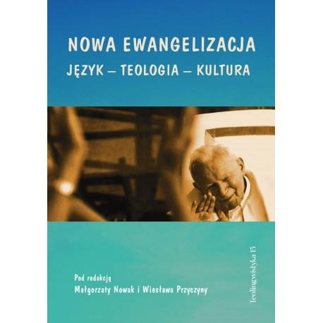Nowa ewangelizacja Język – teologia – kultura