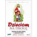 DZIECIOM NA DROGĘ. Kazania na msze święte z udziałem dzieci. Wrzesień-listopad 2017. Rok A