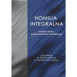 HOMILIA INTEGRALNA. Studium treści  przepowiadania homilijnego