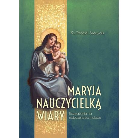 MARYJA NAUCZYCIELKĄ WIARY