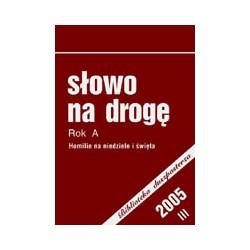 Słowo na drogę. Rok A. (2005). Cz. III