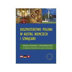 DUSZPASTERSTWO POLONII W AUSTRII, NIEMCZECH I SZWAJCARII Modlitewnik i informator o mszach świętych w języku polskim