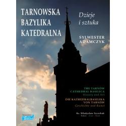 Album TARNOWSKA BAZYLIKA KATEDRALNA Dzieje i sztuka.