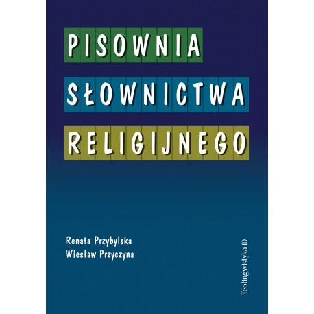 PISOWNIA SŁOWNICTWA RELIGIJNEGO, wyd. 1 opr. twarda
