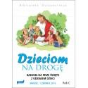 DZIECIOM NA DROGĘ. Kazania na msze święte z udziałem dzieci marzec – czerwiec 2019. Rok C