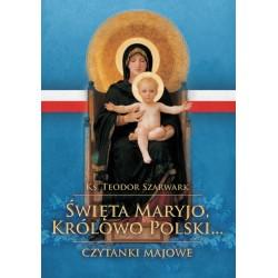 Święta Maryjo, Królowo Polski...