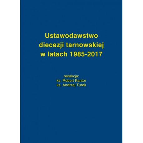 Ustawodawstwo diecezji tarnowskiej w latach 1985-2017